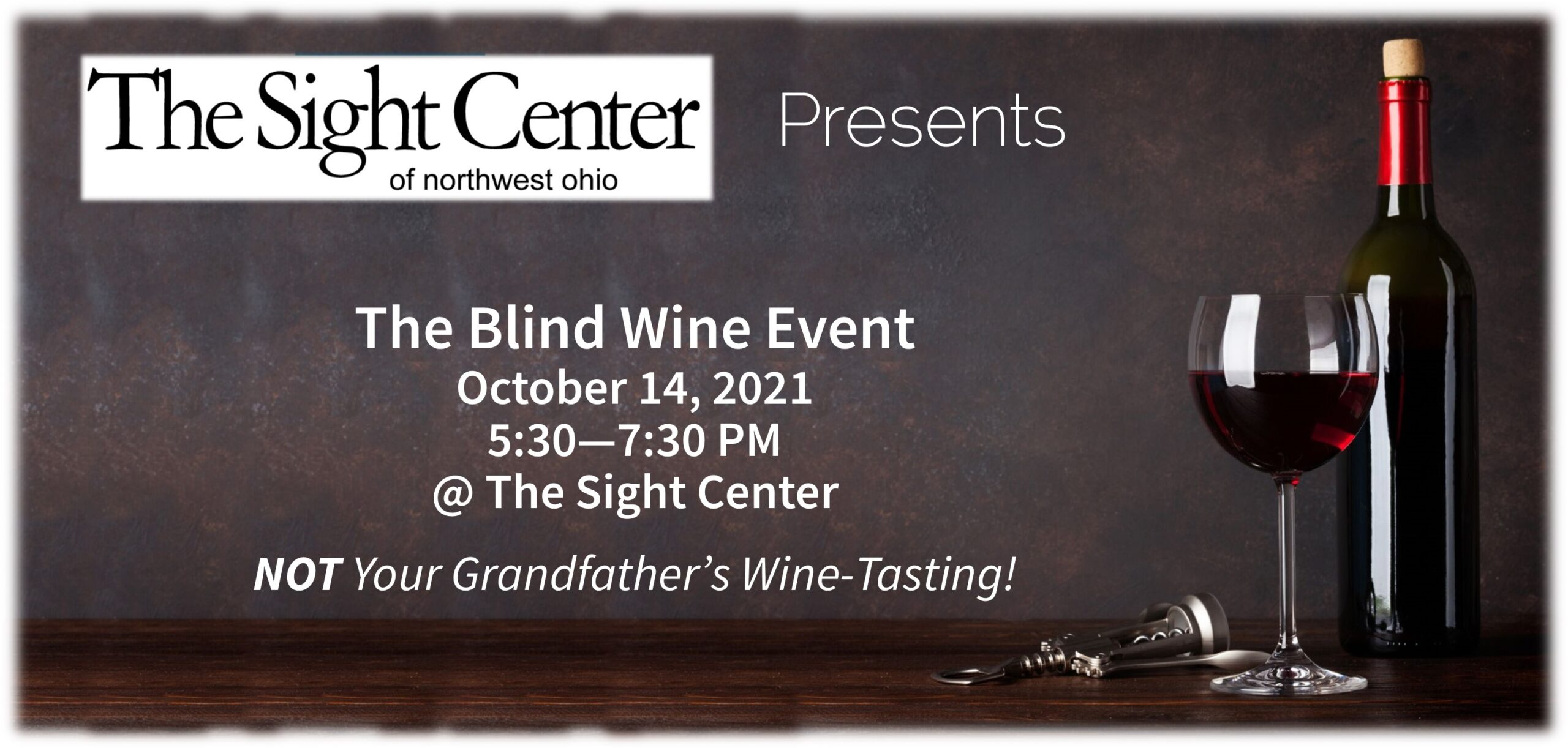 A picture of a wine bottle, wine glass, The Sight Center logo and event date and time